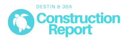 Destin & 30A construction report