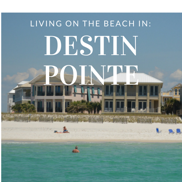 Living on the beach in Destin Pointe